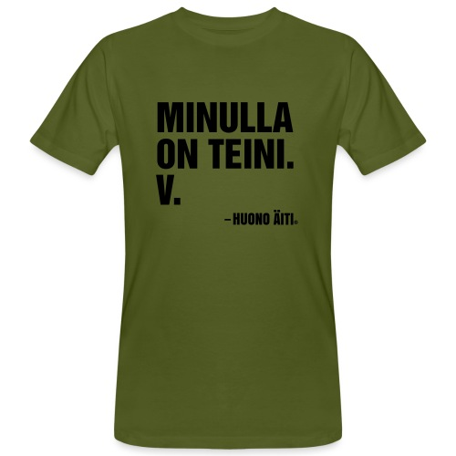 Minulla on teini - Miesten luonnonmukainen t-paita