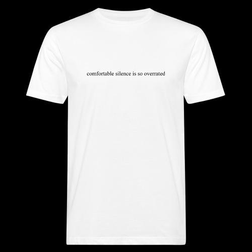 comfortable silence is so overrated - Ekologiczna koszulka męska