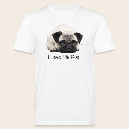 love my pug - Männer Bio-T-Shirt