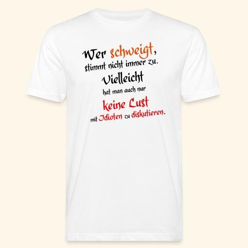 Wer Schweigt - Männer Bio-T-Shirt