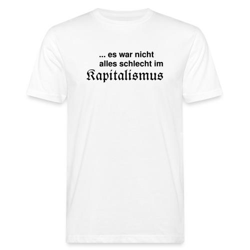 Kapitalismus (schwarz) - Männer Bio-T-Shirt
