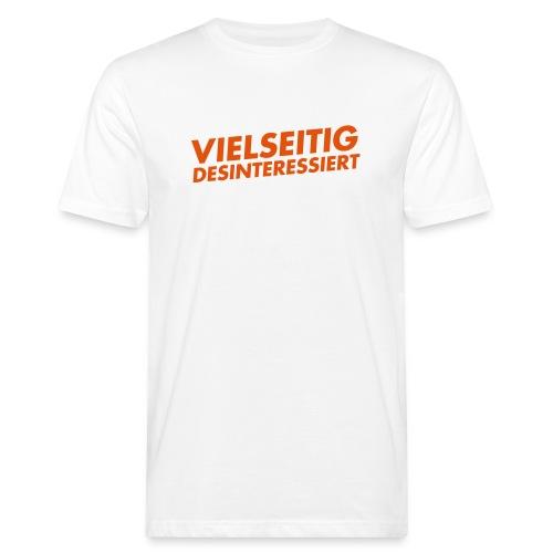 vielseitig desinteressiert - Männer Bio-T-Shirt