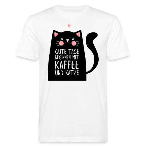 Gute Tage starten mit Kaffee und Katze - Männer Bio-T-Shirt