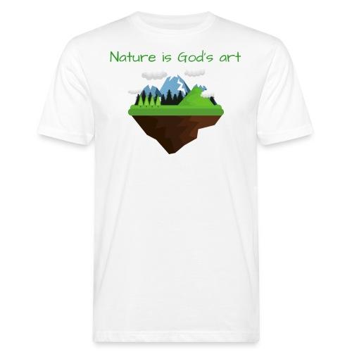 Die Natur ist Gottes Kunst - Männer Bio-T-Shirt