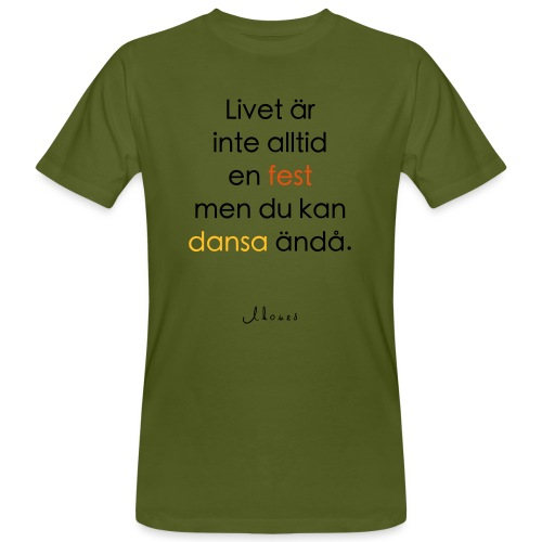 Life is not always a party (text) - Men's Organic T-Shirt