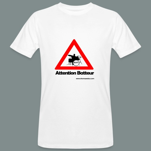 Attention batteur - cadeau batterie humour - T-shirt bio Homme