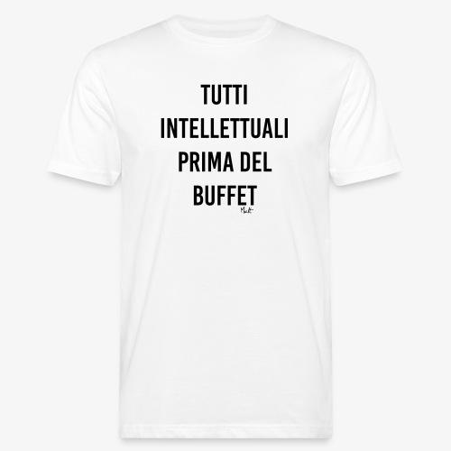 tutti intellettuali prima del buffet - T-shirt ecologica da uomo