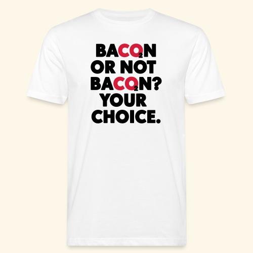 Bacon or not bacon - Ekologisk T-shirt herr