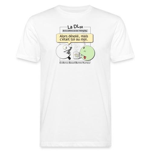 DL50 de la caféine - T-shirt bio Homme