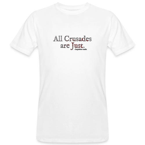 All Crusades Are Just. Alt.1 - Men's Organic T-Shirt