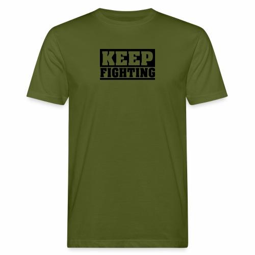 KEEP FIGHTING, Spruch, Kämpf weiter, gib nicht auf - Männer Bio-T-Shirt