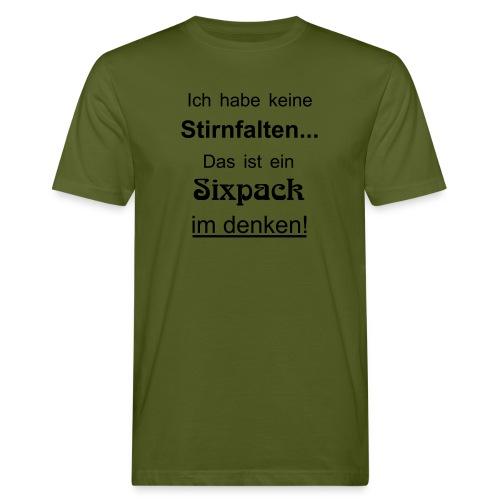 Keine Stirnfalten - das ist ein Sixpack im denken - Männer Bio-T-Shirt