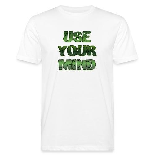 use your mind - Männer Bio-T-Shirt