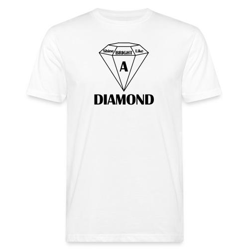 Shine bright like diamond - Männer Bio-T-Shirt