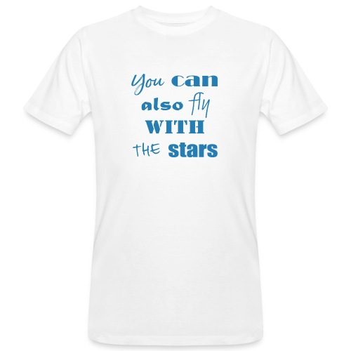 YOU CAN ALSO FLY - Männer Bio-T-Shirt