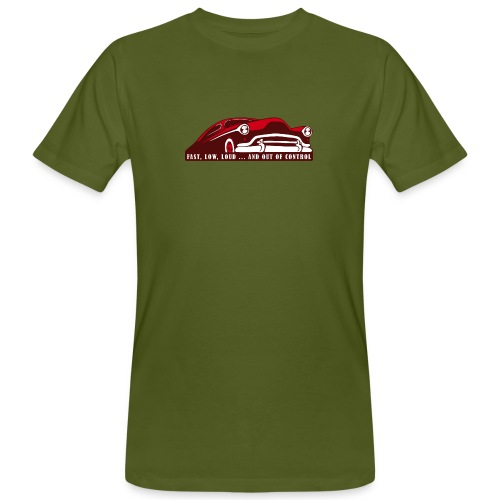 Kustom Car - Fast, Low, Loud ... And Out Of Contro - Männer Bio-T-Shirt