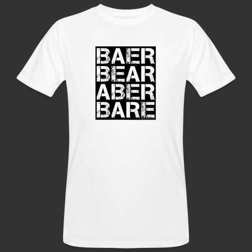 BEAR BARE is your own fun - Männer Bio-T-Shirt