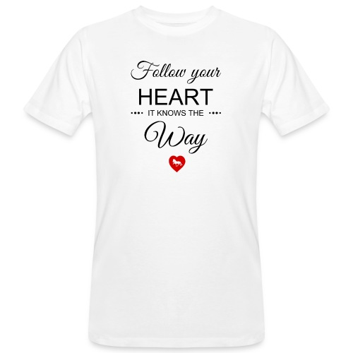 follow your heartbesser - Männer Bio-T-Shirt