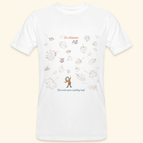 Just wish upon a falling leaf in Automn - Männer Bio-T-Shirt