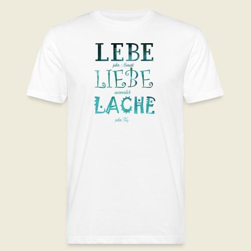 Lebe Liebe Lache türkis - Männer Bio-T-Shirt