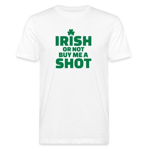 IRISH OR NOT BUY ME A SHOT - T-shirt bio Homme