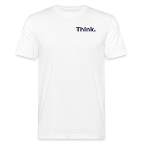 Think. - Männer Bio-T-Shirt