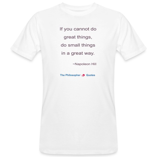 Napoleon Hill Do small things in a great way Philo - Mannen Bio-T-shirt