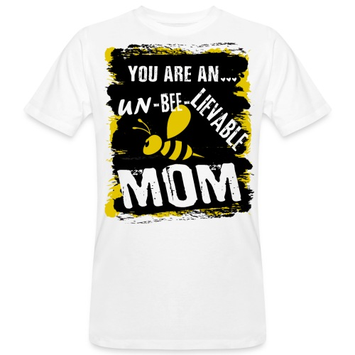 you are an... un-BEE-Lievable mom - Männer Bio-T-Shirt