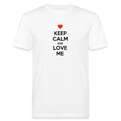 Keep calm and love me - T-shirt ecologica da uomo
