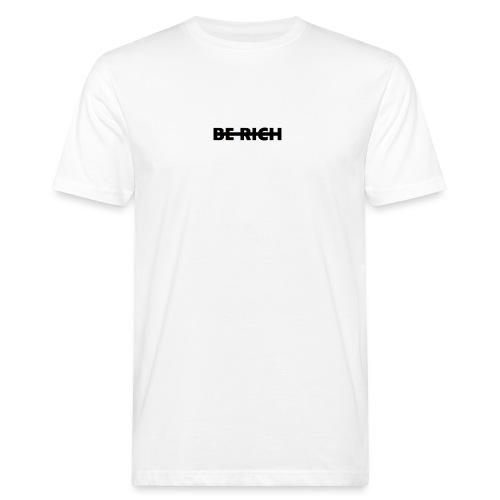 BE RICH - Mannen Bio-T-shirt