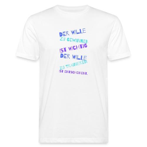 Der Wille - Männer Bio-T-Shirt