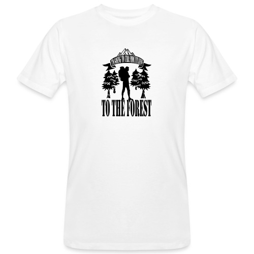 I m going to the mountains to the forest - Men's Organic T-Shirt
