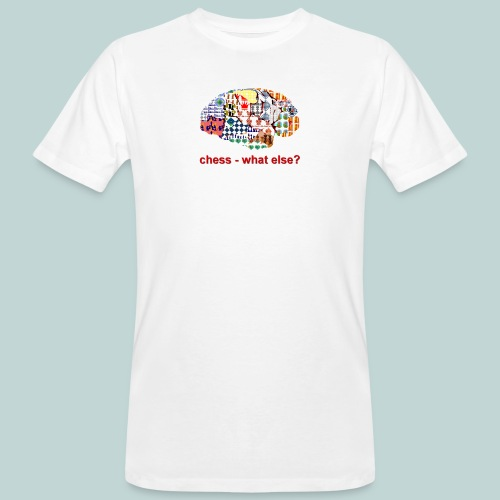 chess_what_else - Männer Bio-T-Shirt