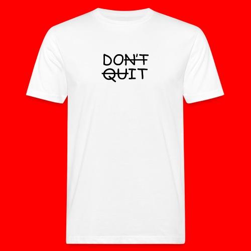 Don't Quit, Do It - Organic mænd