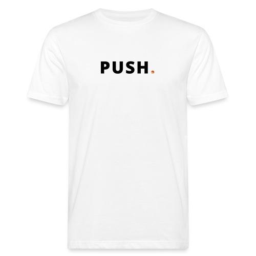 PUSH. - Men's Organic T-Shirt