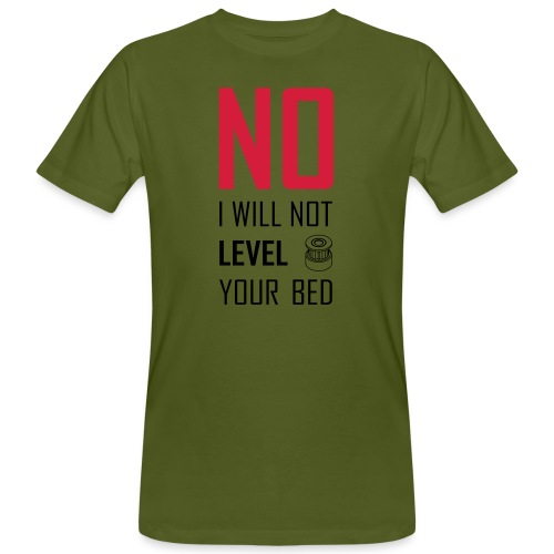No I will not level your bed (vertical) - Men's Organic T-Shirt