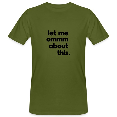 Ommm about this - Men's Organic T-Shirt