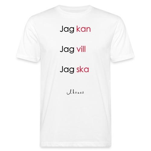 Jag kan jag vill jag ska - Men's Organic T-Shirt