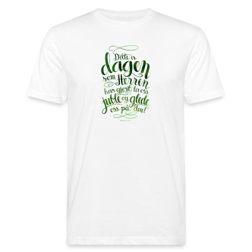 Dette er dagen - Økologisk T-skjorte for menn