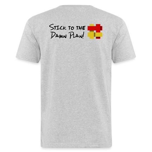 Stick to the Damn Plan - Men's Organic T-Shirt
