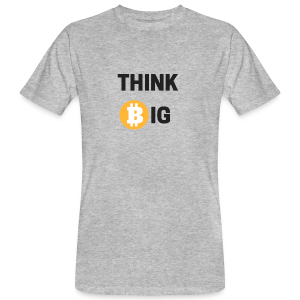 Think Big - Männer Bio-T-Shirt