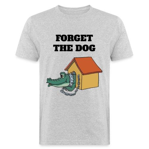 Forget The Dog - Männer Bio-T-Shirt