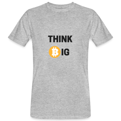 Think Big - Männer Bio-T-Shirt