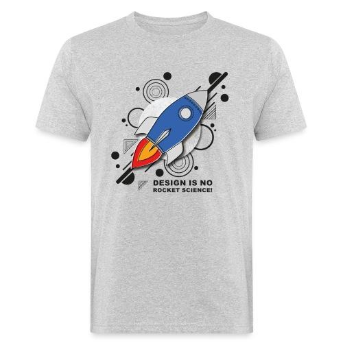 Design is no Rocket Science Nummer 3 - Männer Bio-T-Shirt