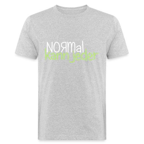 Normal kann jeder - Männer Bio-T-Shirt