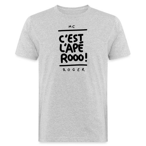 MC Roger Es ist ein Aperitif! - Männer Bio-T-Shirt