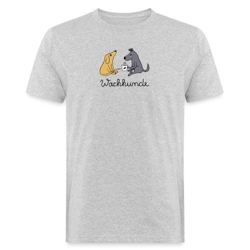 Wachhunde - Nur wach mit Kaffee - Männer Bio-T-Shirt