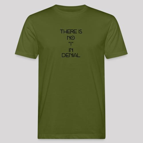 No I in denial - Mannen Bio-T-shirt