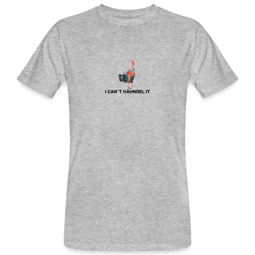 I can´t Hähndel it - Männer Bio-T-Shirt
