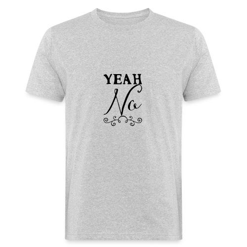 Yeah No - Men's Organic T-Shirt